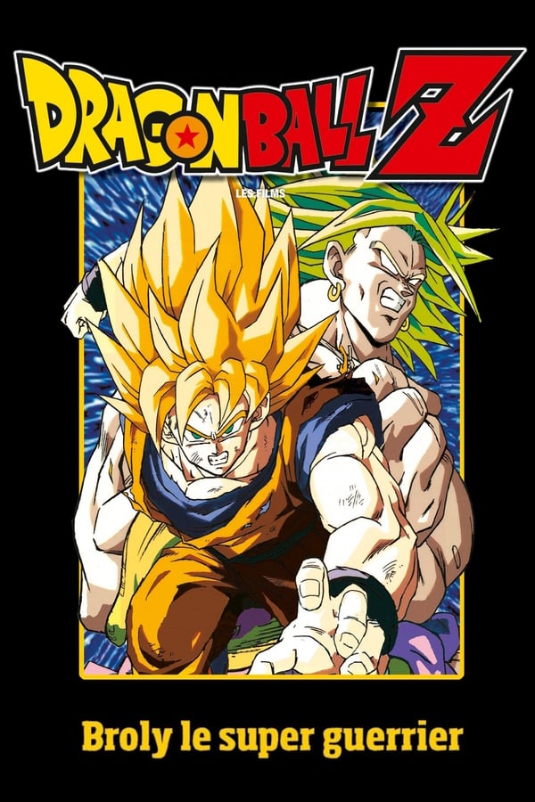 Dragon Ball Z – Broly, Le Super Guerrier Légendaire (1993)
